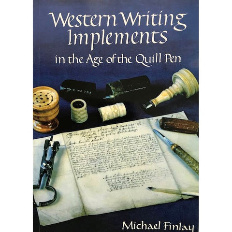 Western Writing Implements in the Age of the Quill Pen - Michael Finlay
