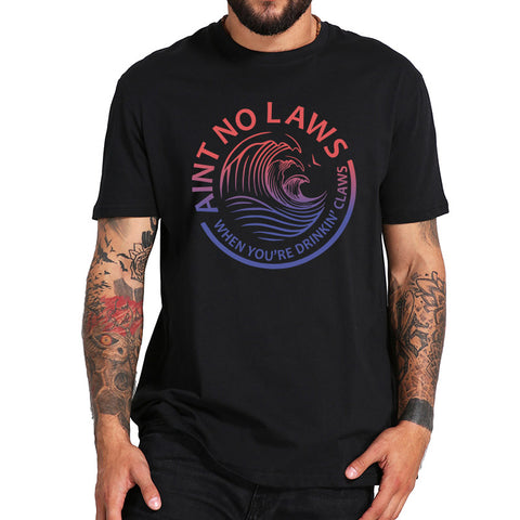Ain't No Laws T-Shirt Unisex