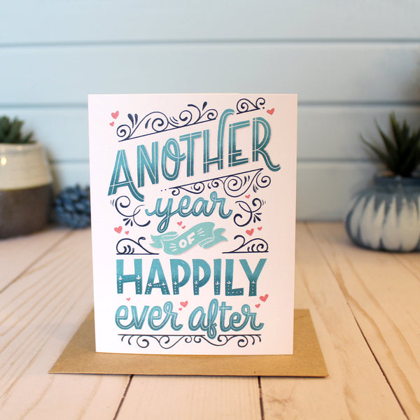Another Year Of Happily Ever After Anniversary Card