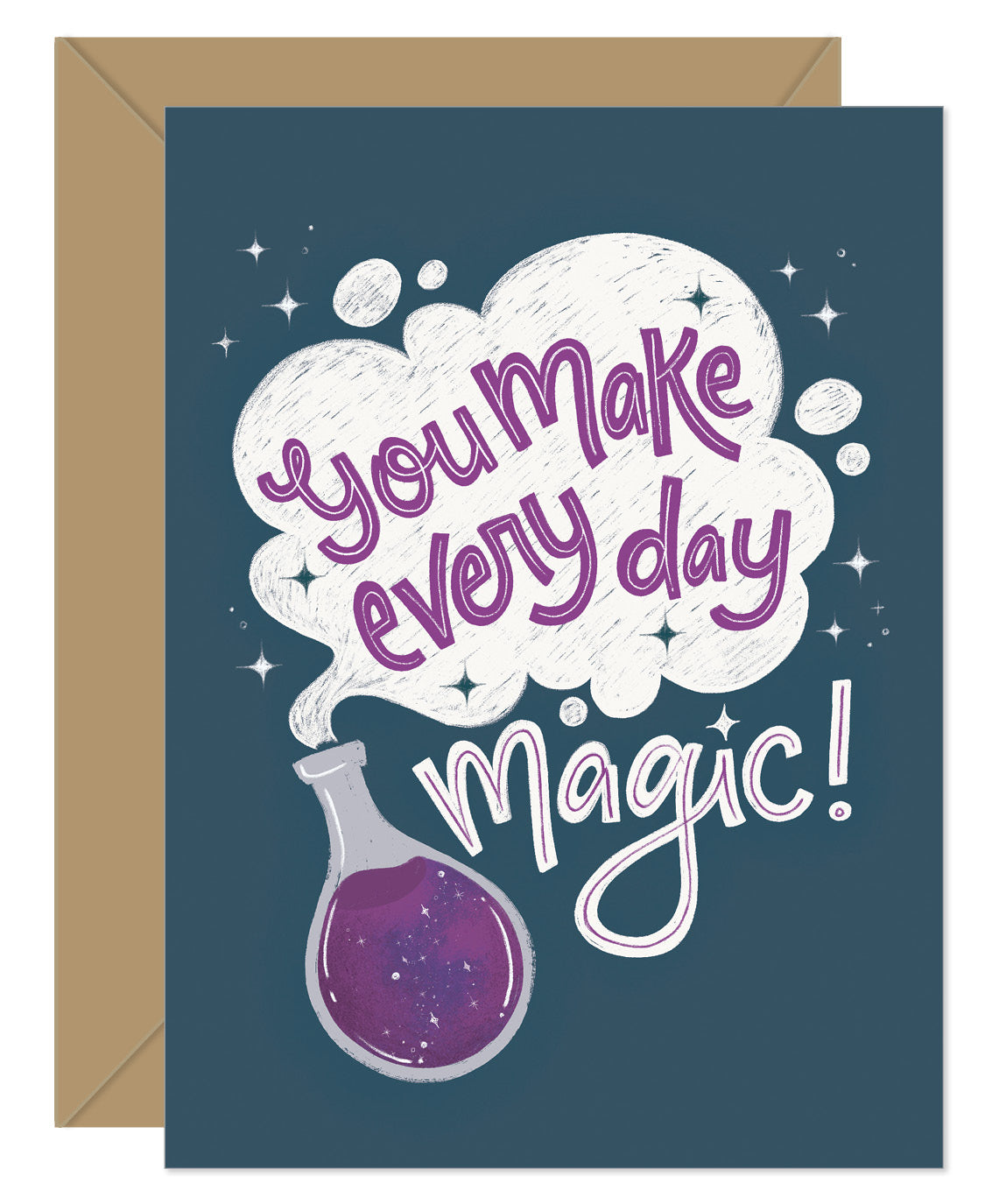 You Make Every Day Magic Greeting Card