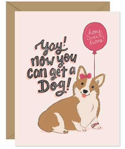 Now you can get a dog new home or new apartment Corgi illustration greeting card - Hand lettered and illustrated by Hello Sweetie printed and packaged in Halifax, Nova Scotia