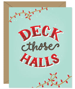 Deck Those Halls Holiday Card Hand lettered card from Hello Sweetie - Custom illustrated, printed and packaged in Halifax, Nova Scotia by Hello Sweetie Design