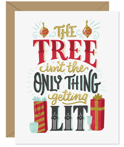 The Tree Isn't the only thing getting lit sassy Holiday Card - Hand lettered card from Hello Sweetie - Custom illustrated, printed and packaged in Halifax, Nova Scotia by Hello Sweetie Design