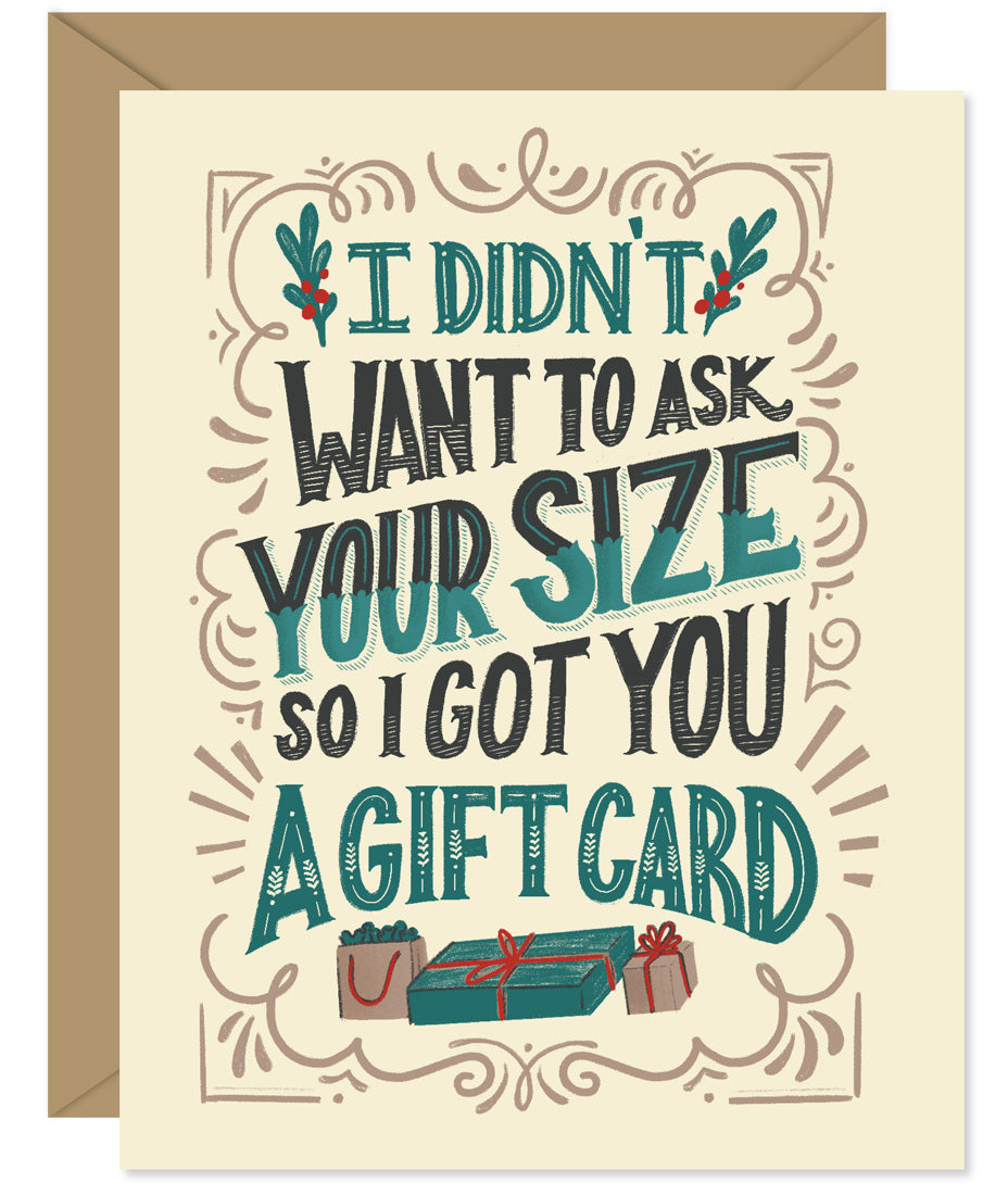I didn't want to guess your size so I got your a Gift Card Hand lettered card from Hello Sweetie - Custom illustrated, printed and packaged in Halifax, Nova Scotia by Hello Sweetie Design