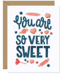 You Are So Sweet Hand lettered Love and Valentine card from Hello Sweetie - Custom illustrated, printed and packaged in Halifax, Nova Scotia by Hello Sweetie Design