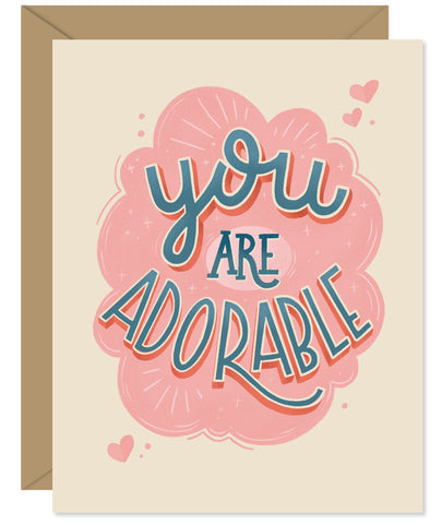 You are adorable valentine and love card - Hand lettered card from Hello Sweetie - Custom illustrated, printed and packaged in Halifax, Nova Scotia by Hello Sweetie Design