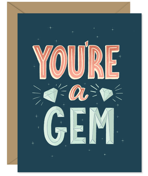 You're a Gem Hand lettered card from Hello Sweetie - Custom illustrated, printed and packaged in Halifax, Nova Scotia by Hello Sweetie Design