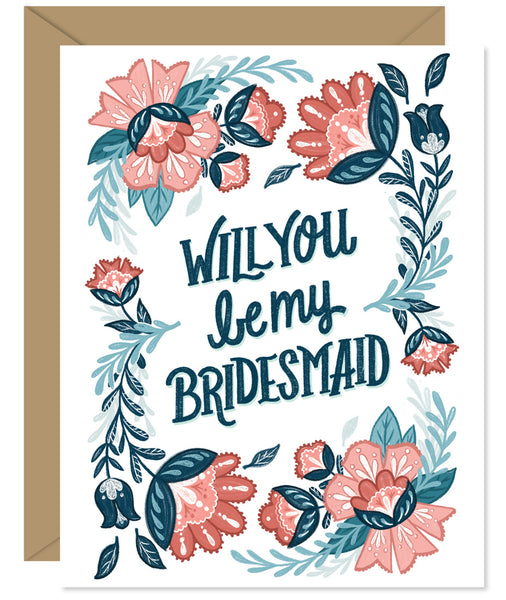 Will You By My Bridesmaid Floral Illustrated Wedding Card - Hand lettered and illustrated by Hello Sweetie printed and packaged in Halifax, Nova Scotia