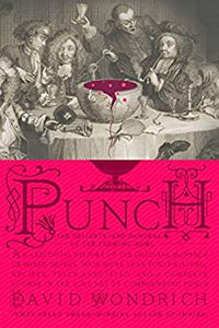 Punch - The Delights (and Dangers) of the Flowing Bowl