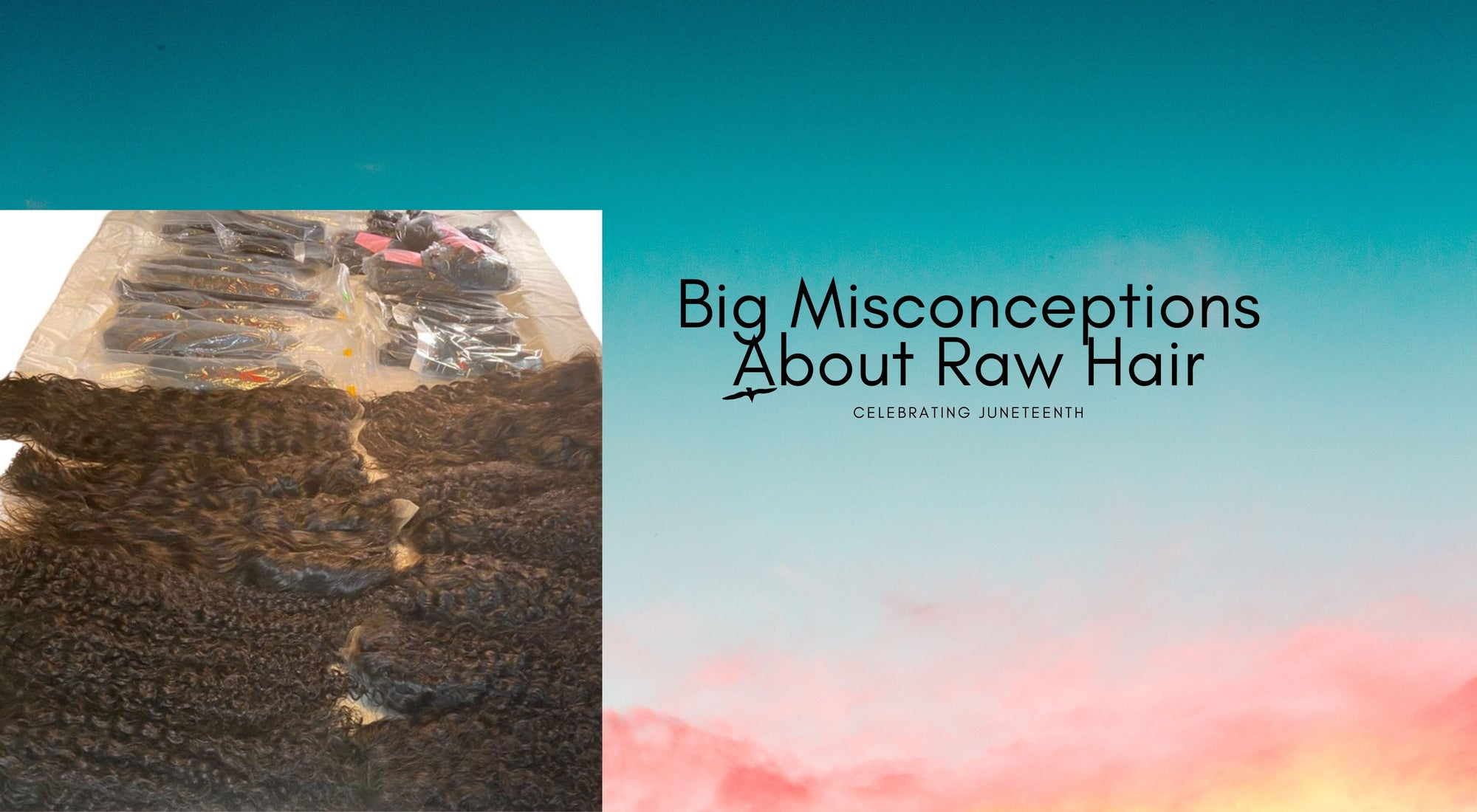 Big Misconceptions About Raw Hair
