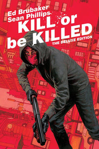 Kill Or Be Killed Dlx Ed Hc
