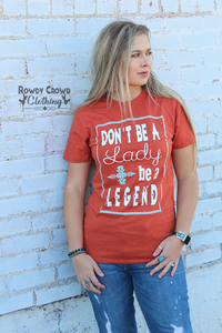 Be a Legend Tee *Restocking Soon*
