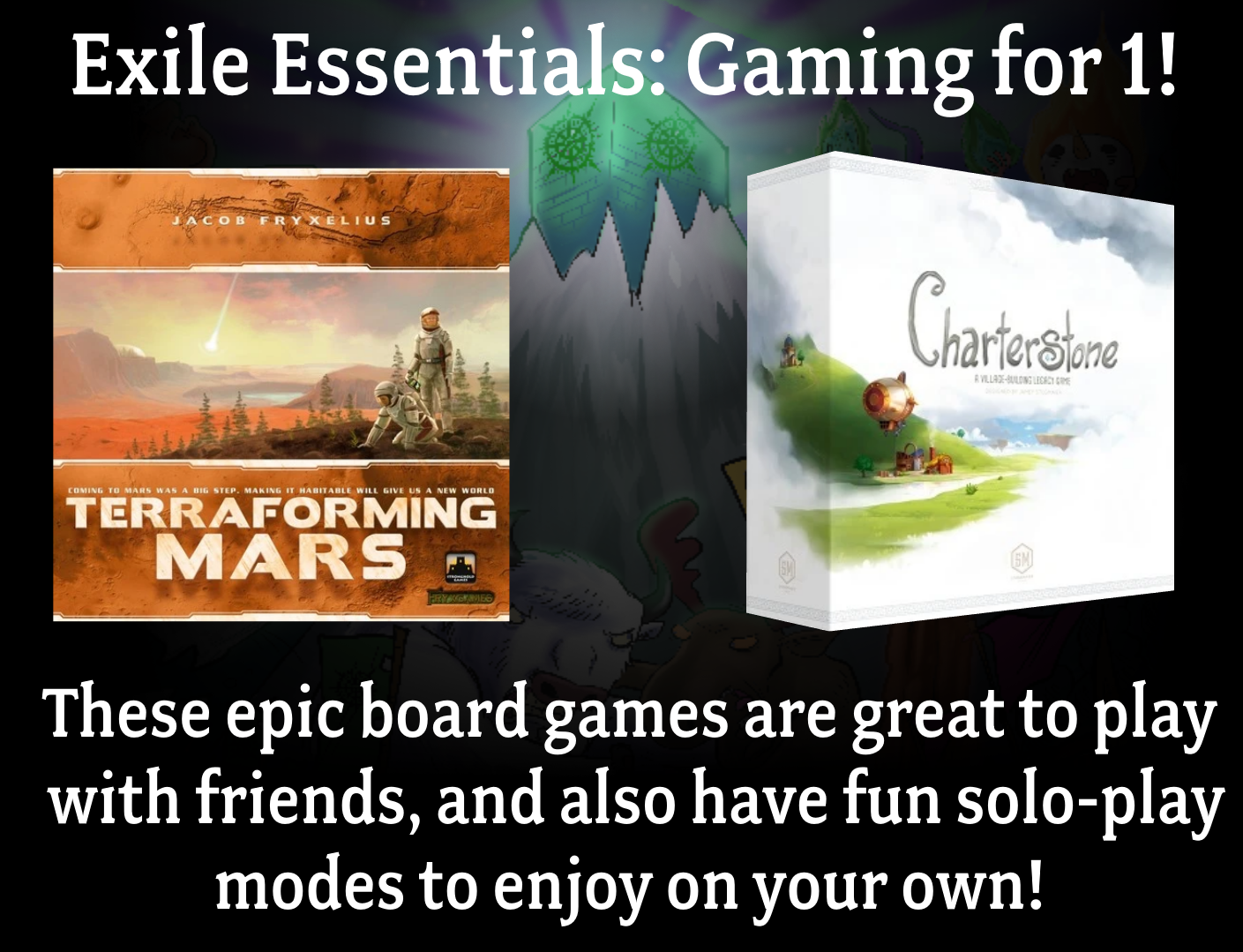 Exile Essentials: Gaming for 1 | North of Exile Games