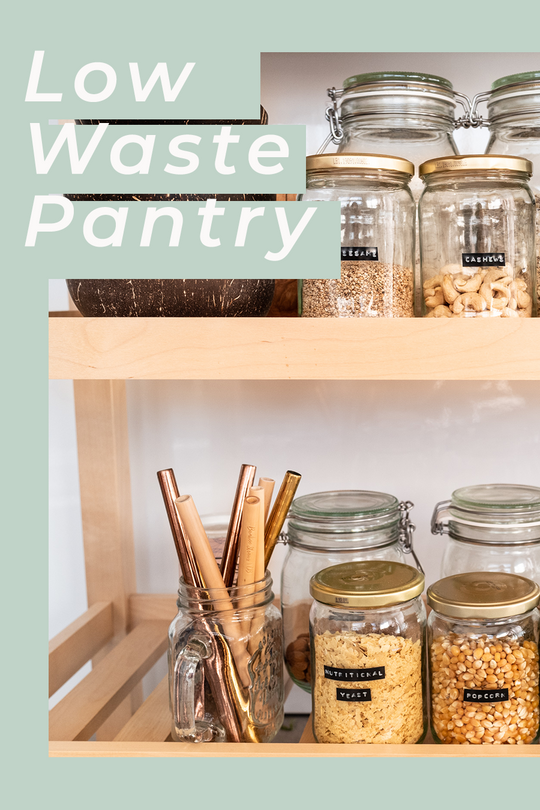 5 TIPS FOR A LOW WASTE PANTRY
