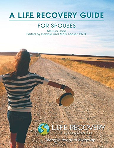 L.I.F.E. Recovery Guide for Spouses: A Workbook for Living in Freedom Everyday in Sexual Wholeness and Integrity