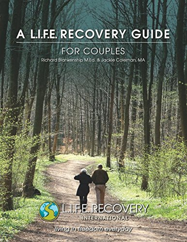 A L.I.F.E. Recovery Guide for Couples: For the Recovered Sex Addict and Their Spouse