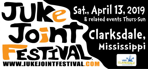 Juke Joint Festival In Clarksdale MS Starts This Weekend!