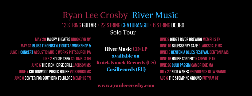 Ryan Lee Crosby 2019 River Music Solo Tour