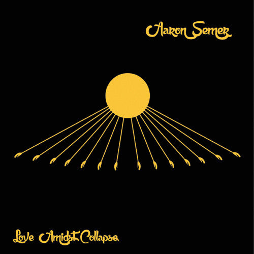 Aaron Semer Love Amidst Collapse - compact disc