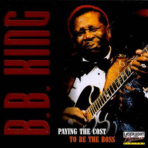 BB King Paying The Cost To Be The Boss - compact disc