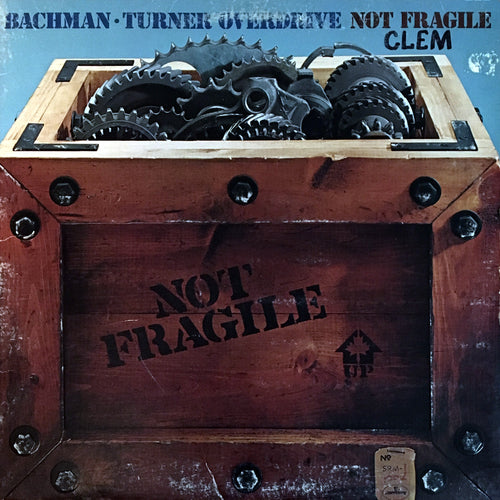 Bachman-Turner Overdrive Not Fragile - vinyl LP