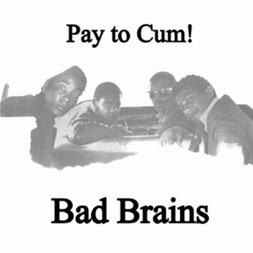 Bad Brains Pay To Cum - 7 inch