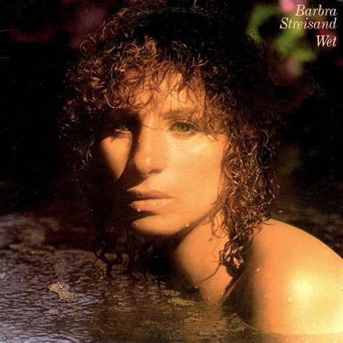 Barbra Streisand Wet - vinyl LP