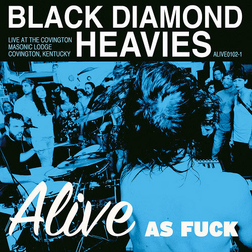Black Diamond Heavies Alive As Fuck - vinyl LP
