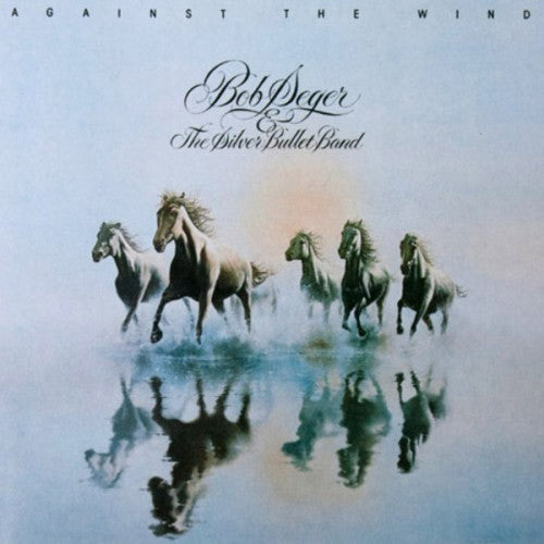 Bob Seger & The Silver Bullet Band Against The Wind - vinyl LP