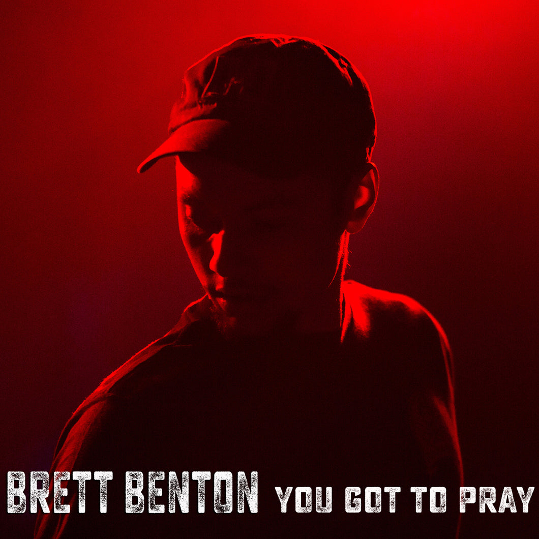 Brett Benton You Got To Pray - compact disc