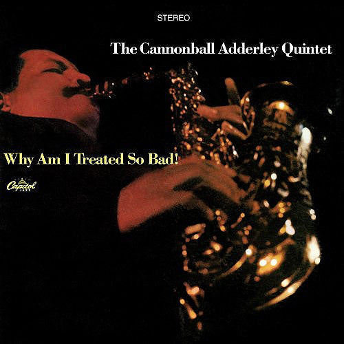 The Cannonball Adderley Quintet Why Am I Treated So Bad - vinyl LP