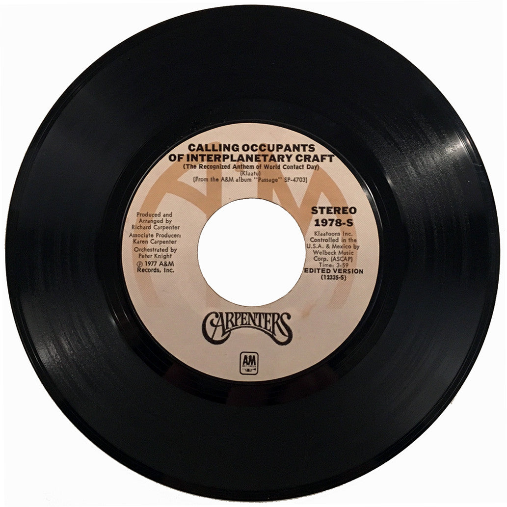 Carpenters Calling Occupants of Interplanetary Craft / Can't Smile Without  You - 7 inch