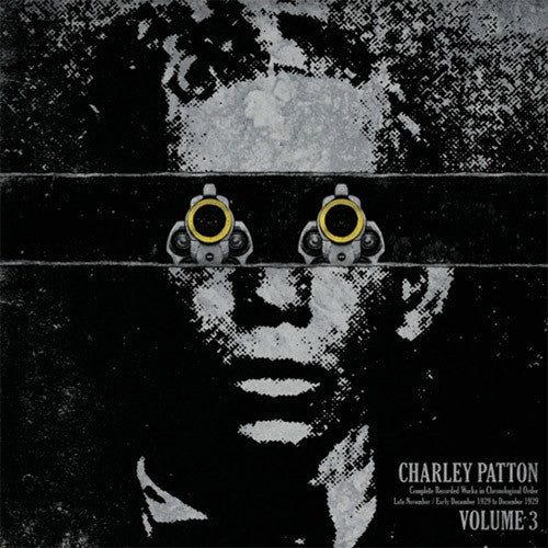 Charley Patton Complete Recorded Works Volume 3 - vinyl LP