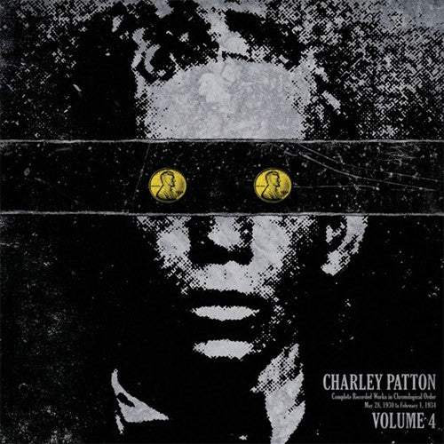 Charley Patton Complete Recorded Works Volume 4 - vinyl LP