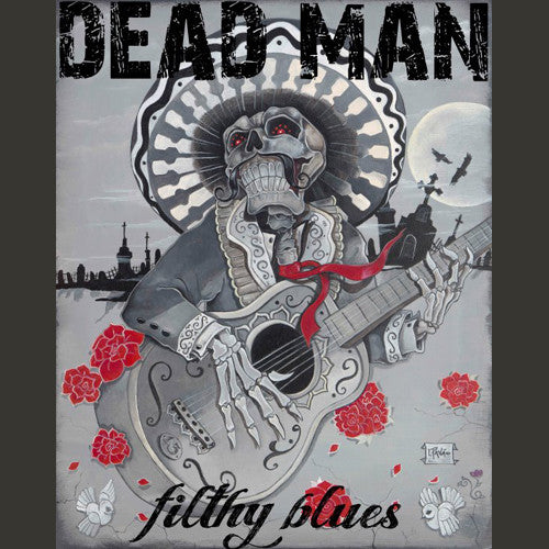 Dead Man Filthy Blues - compact disc