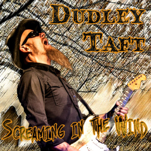Dudley Taft Screaming In The Wind - compact disc