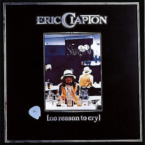 Eric Clapton No Reason To Cry - vinyl LP