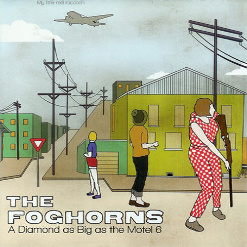 The Foghorns A Diamond as Big as the Motel 6 - compact disc