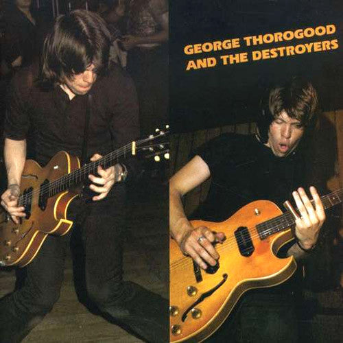 George Thorogood and The Destroyers - vinyl LP