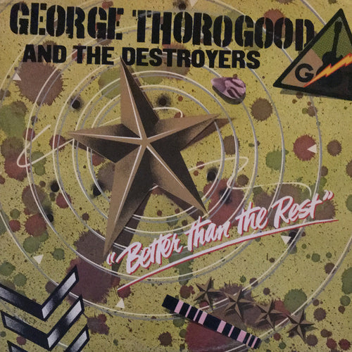 George Thorogood and The Destroyers Better Than The Rest - vinyl LP