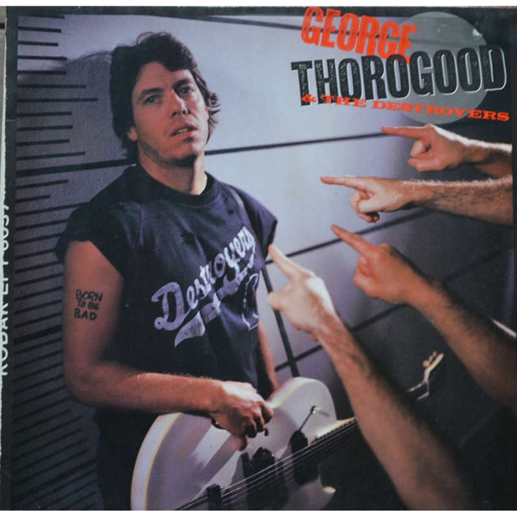 George Thorogood and The Destroyers Born To Be Bad - vinyl LP