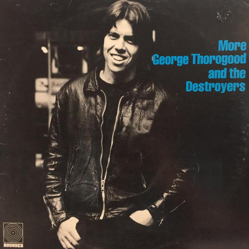 George Thorogood and The Destroyers More George Thorogood and The Destroyers - vinyl LP