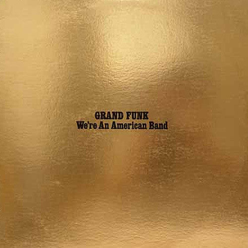 Grand Funk We're An American Band - vinyl LP