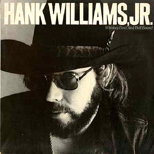 Hank Williams Jr. Whiskey Bent and Hell Bound - vinyl LP