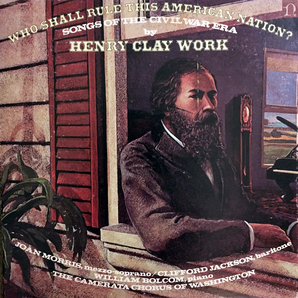 Henry Clay Work Who Shall Rule This American Nation Songs Of The Civil War Era - vinyl LP
