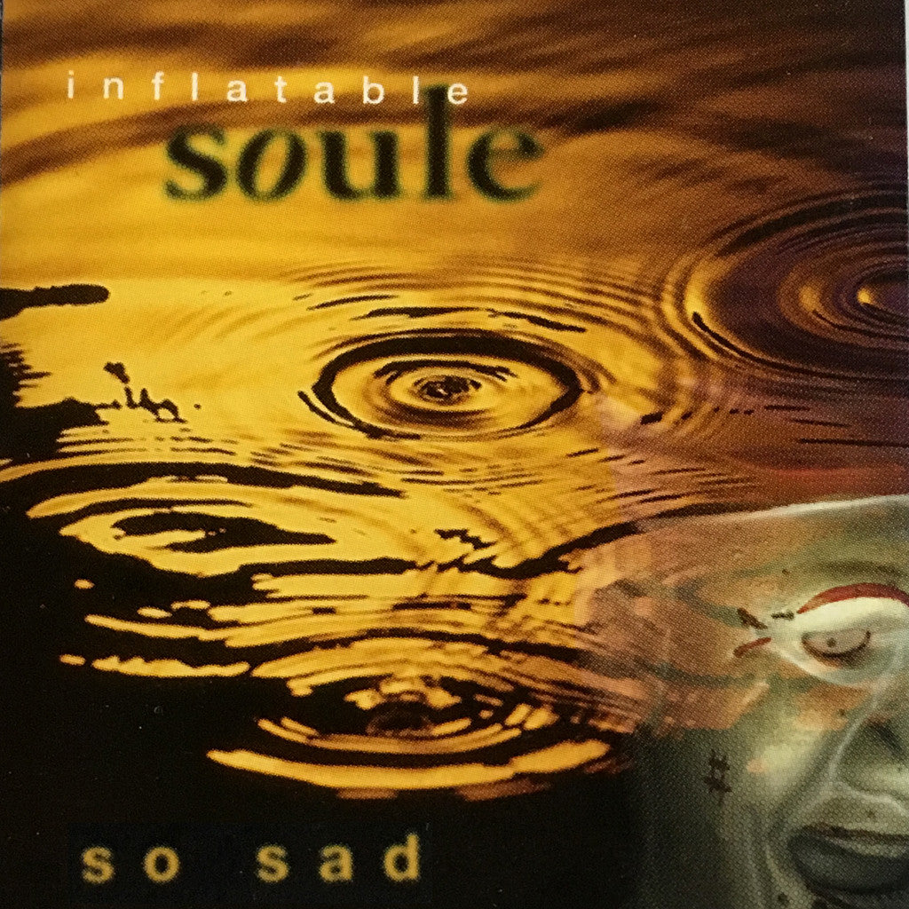 Inflatable Soule So Sad - cassette