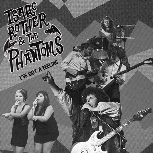Isaac Rother & The Phantoms I've Got A Feeling - 7 inch