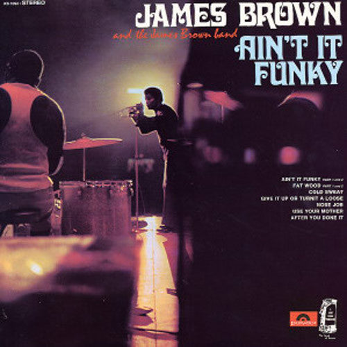 James Brown and The James Brown Band Ain't It Funky - vinyl LP