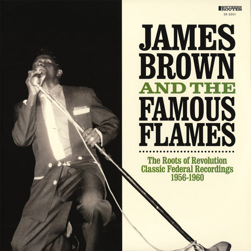 James Brown and The Famous Flames Roots of Revolution Complete Singles 1956-1960