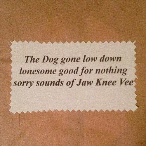 Jaw Knee Vee The Dog Gone Low Down Lonesome Good For Nothing Sounds of - compact disc